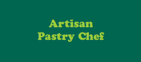 Artisan Pastry Chef